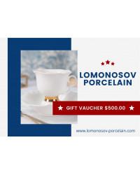 GIFT VAUCHER $500.00 LOMONOSOV IMPERIAL PORCLELAIN FACTORY