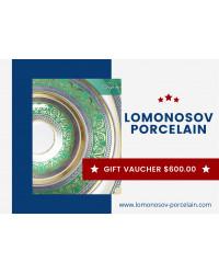GIFT VAUCHER $600.00 LOMONOSOV IMPERIAL PORCLELAIN FACTORY